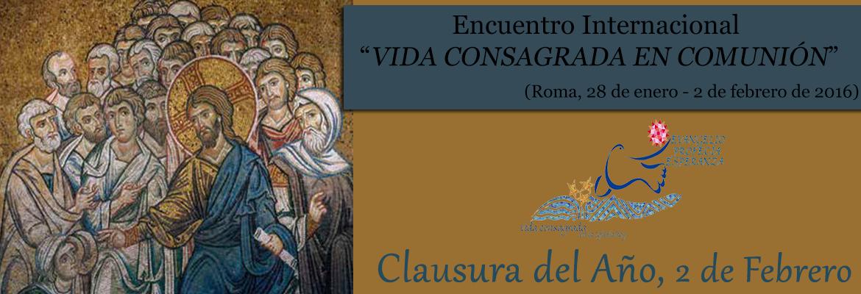 Clausura en Roma Año Vida Consagrada y Encuentro Internacional con el Papa